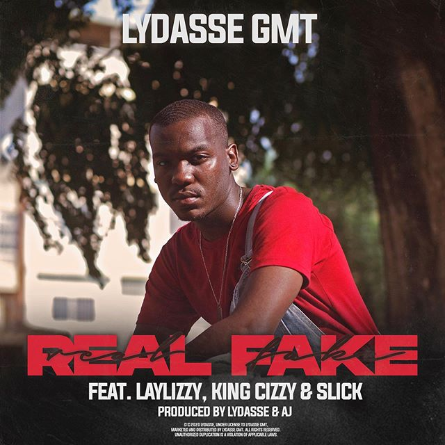 Lydasse GMT - Real Fake (feat. Laylizzy, King Cizzy & Slick) download mp3 2020