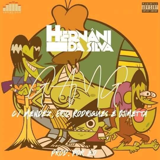 Hernâni - Gang (feat. Mobbers & Djimetta)