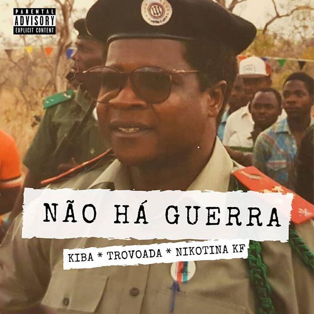 Kiba The Seven - Não Há Guerra (feat. Trovoada & Nikotina Kf)