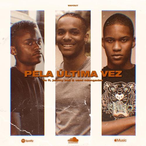 Lio - Pela Última Vez (feat. Johnny B.O.B & Uami Ndongadas)