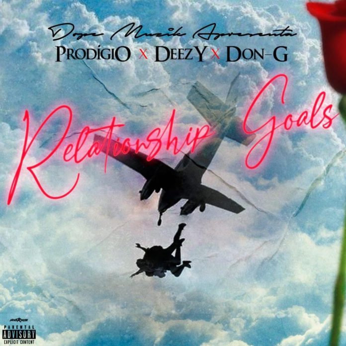 Prodígio, Deezy & Don G - Relationship Goals