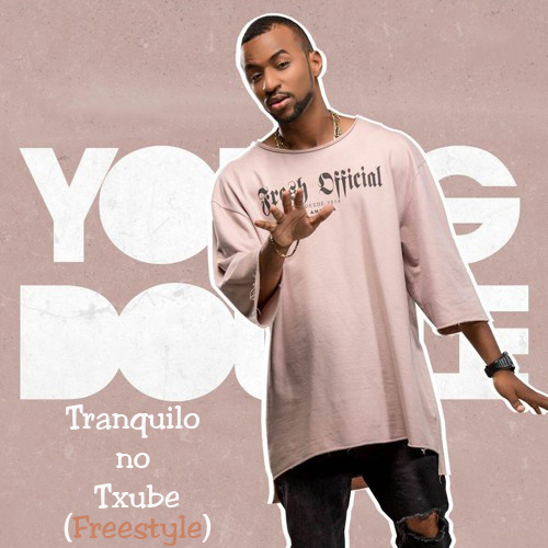 Young Double - Tranquilo no Txube (Freestyle)