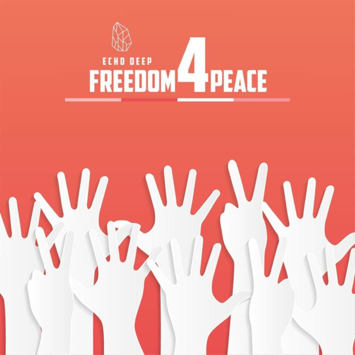 Echo Deep - Freedom For Peace