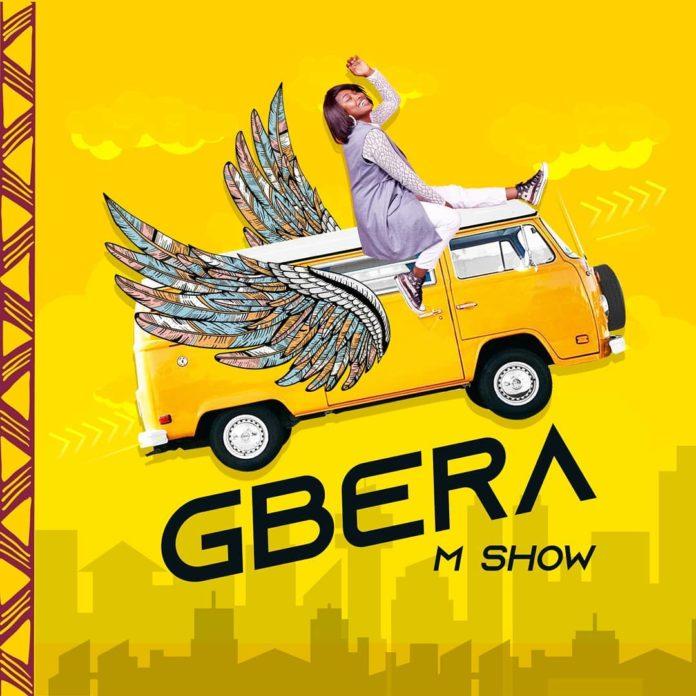 M Show - Gbera