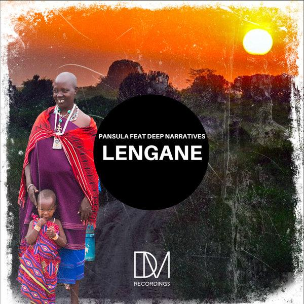 Pansula & Deep Narratives - Lengane (Original Mix)