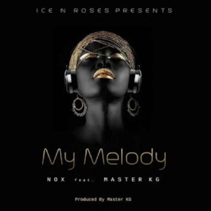 Nox – My Melody feat. Master KG