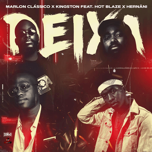 Marlon Classico x Kingston - Deixa (feat. Hot Blaze & Hernani da Silva)