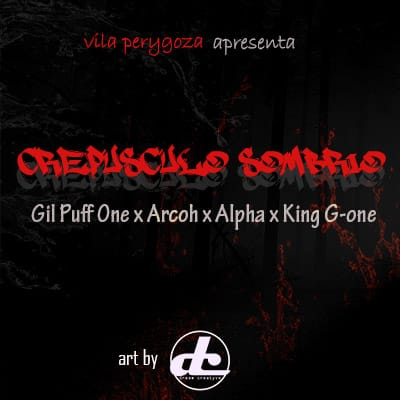 Gil Puff One x Arcoh x Alphax & King G-One - Crepúsculo Sombrio