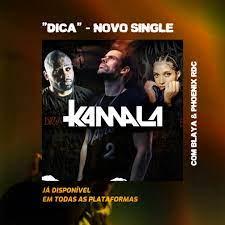 Kamala Feat. Blaya & Phoenix RDC – Dica