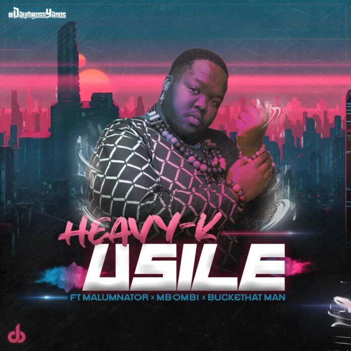 HEAVY-K – uSILE (feat. Malumnator, Mbombi & Buckethat Man)