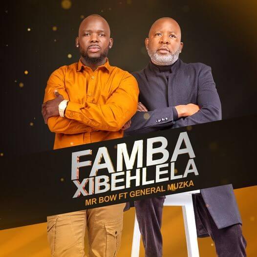 Mr. Bow - Famba Xibehlela (feat. General Muzka)
